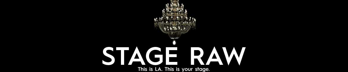 STAGE RAW - ARTS IN L.A. - SERVED FRESH