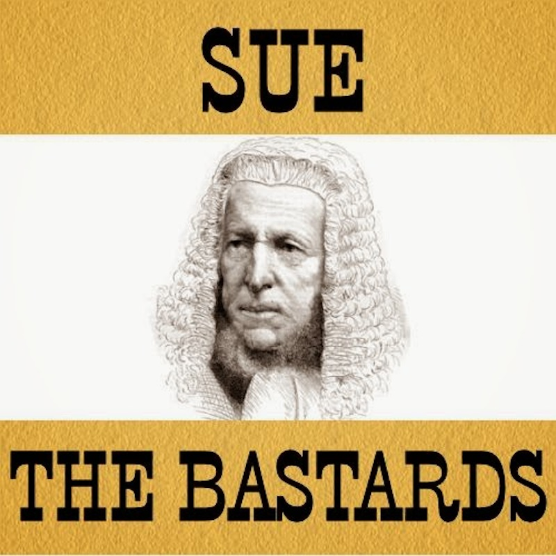 Sue+the+bastards